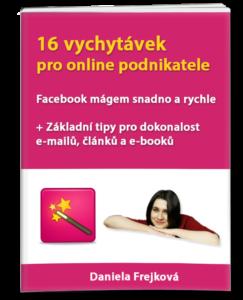 e-book 16 vychytávek pro online podnikatele Facebook mágem snadno a rychle, plus tipy pro e-maily a články